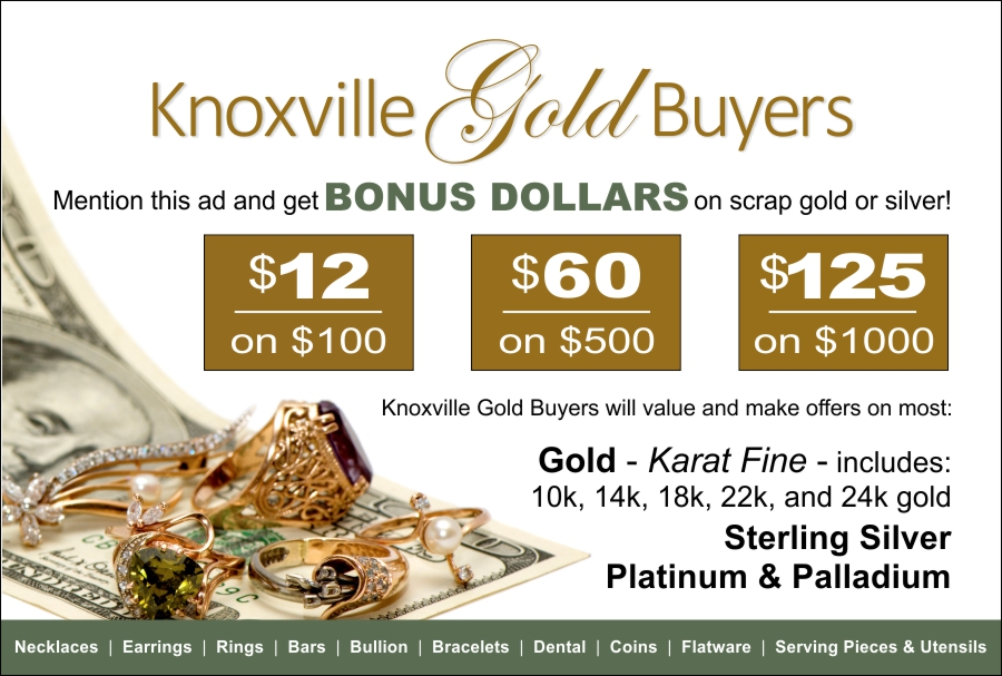 Knoxville Gold Buyers | Receive Bonus Dollars | Mention This Ad
